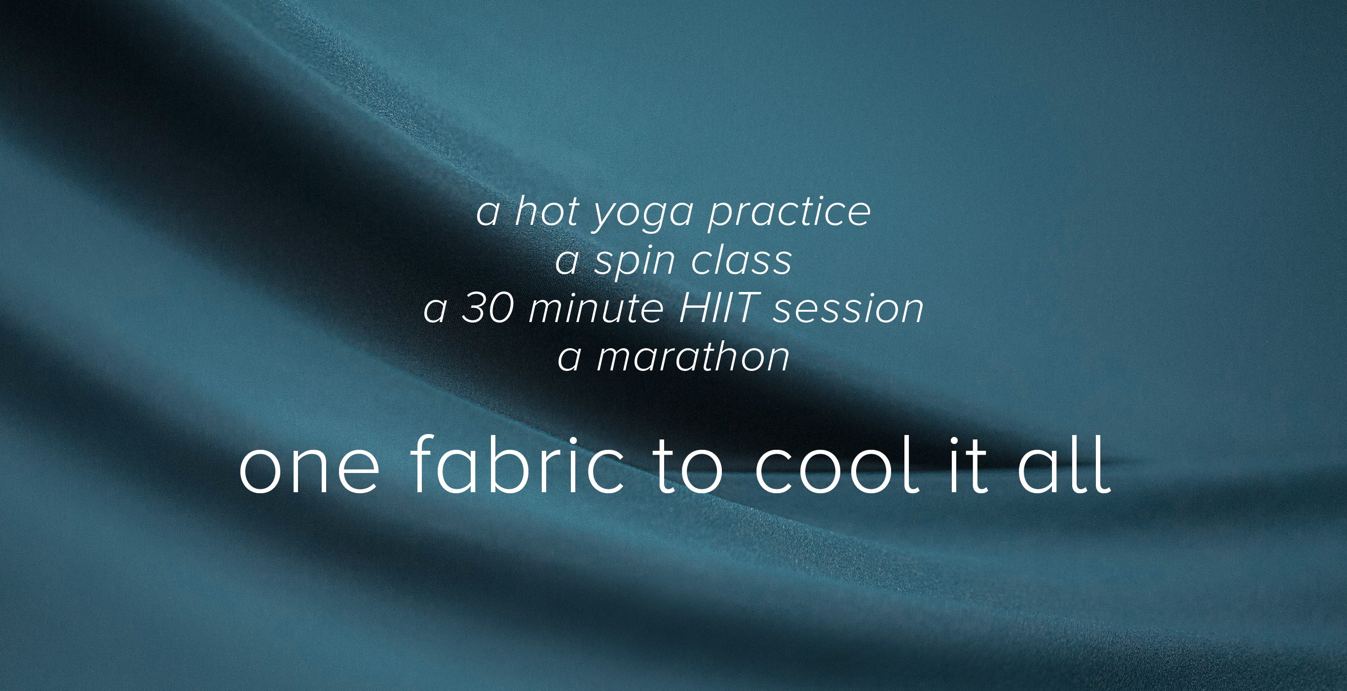 One fabric to cool it all